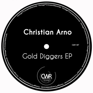 Christian Arno - Gold Diggers EP [Crossworld Vintage]