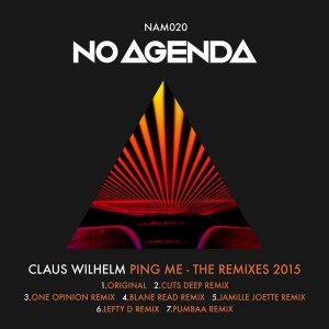 Claus Willhelm - Ping Me (2015 Remixes) [No Agenda Music]