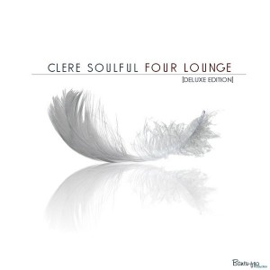 Clere Soulful - Four Lounge (Deluxe Edition) [Lounge Mix] [Bantufro Productions]