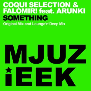 Coqui Selection & Falomir! feat. Arunki - Something [Mjuzieek Digital]