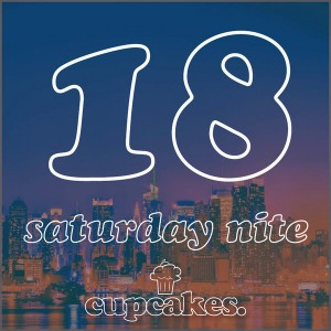 Cupcakes - Saturday Nite [Cupcakes]