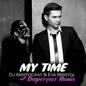 DJ Aristocrat & Eva Bristol - My Time (Deeperfect Remix) [Proartsound Music]