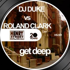 DJ Duke, Roland Clark, Timmy Regisford - Get Deep [Henry Street Music]