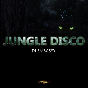 DJ Embassy - Jungle Disco [Arrecha Records]