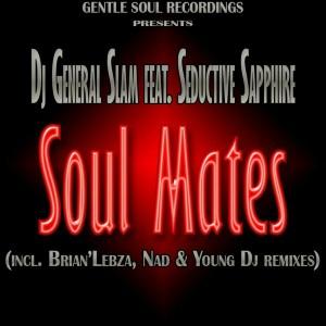 DJ General Slam feat. Seductive Sapphire - Soul Mates [Gentle Soul Recordings]
