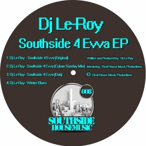 DJ Le-Roy - Southside 4 Evva EP [Southside Housemusic]