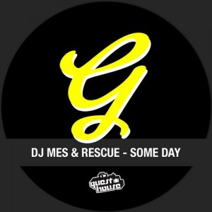 DJ Mes & Rescue - Some Day [Guesthouse Music]