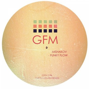 DJ Mishakov - Funky Flow [GFM Recordings]