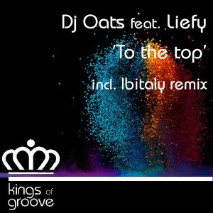 DJ Oats feat. Liefy - To The Top [Kings Of Groove]