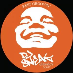 DJ Sneak - Keep Groovin [DJ Sneak Classics]