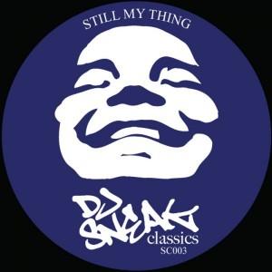 DJ Sneak - Still My Thing [DJ Sneak Classics]