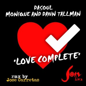 DaSoul Monique & Dawn Tallman - Love Complete [Son Liva]