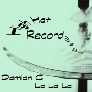 Damian C - La La La [High Hat Records]