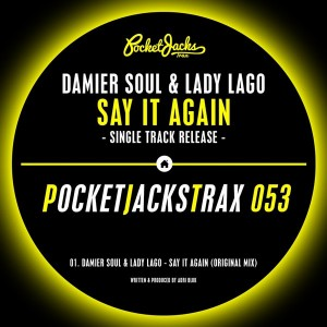 Damier Soul & Lady Lago - Say It Again [Pocket Jacks Trax]