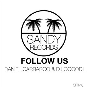 Daniel Carrasco & Dj Cocodil - Follow US [Sandy Records]
