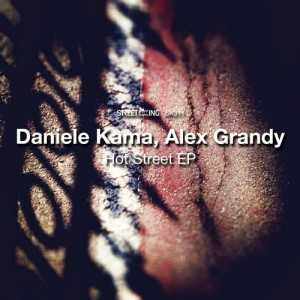 Daniele Kama, Alex Grandy - Hot Street EP