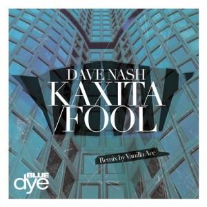 Dave Nash - Kaxita, Fool [Blue Dye]