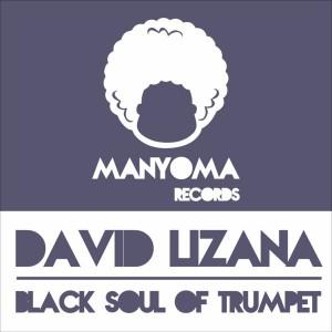 David Lizana - Black Soul Of Trumpet [Manyoma Records]