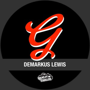 Demarkus Lewis - It's The Feeling [Guesthouse]