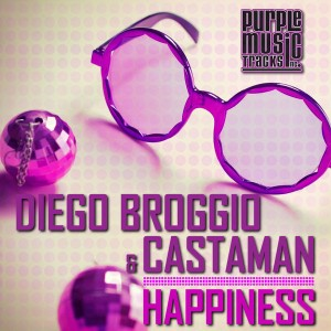 Diego Broggio & Castaman - Happiness [Purple Tracks]