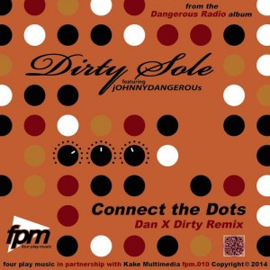 Dirty Sole - Connect The Dots (feat. jOHNNY DANGEROUs) [Four Play Music]