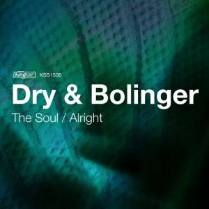 Dry & Bolinger - The Soul  Alright [King Street]