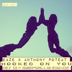 Eaze & Anthony Poteat - Hooked on You [Deep Nota]