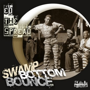 Ed The Spread - Swamp Bottom Bounce EP [Cabbie Hat Recordings]