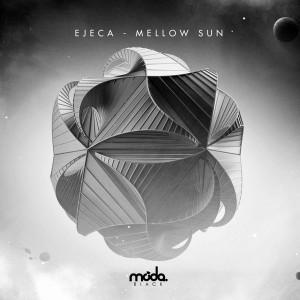 Ejeca - Mellow Sun [Moda Black]