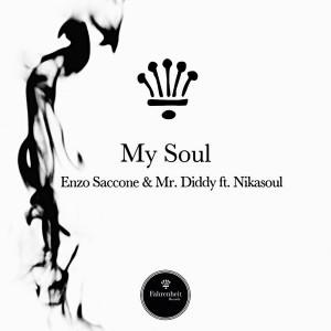 Enzo Saccone & Mr. Diddy feat. Nikasoul - My Soul [Fahrenheit Records]