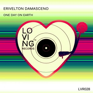 Erivelton Damasceno - One Day On Earth [Loving Records]