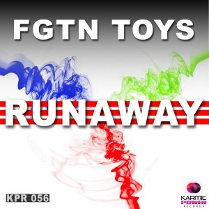 FGTN Toys - Runaway [Karmic Power Records]