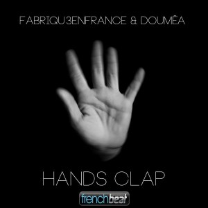 Fabriqu3 en France & Doumea - Hands Clap [Frenchbeatrecords]