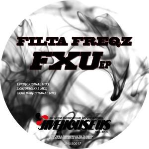 Filta Freqz - FXU EP [Jive House US Records]