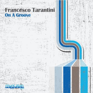 Francesco Tarantini - On A Groove [Music Plan]