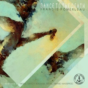 Francis Pomerleau - Dance to the Death [Seven Island Records]