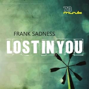 Frank Sadness - Lost In You [73 Muzik]