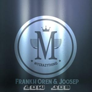 Frankh Oren & Joosep - Low Job [Mycrazything Records]