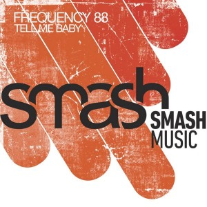 Frequency 88 - Tell Me Baby [Smash Music]