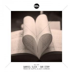 Gabriel Slick - Our Story [Eisenwaren]