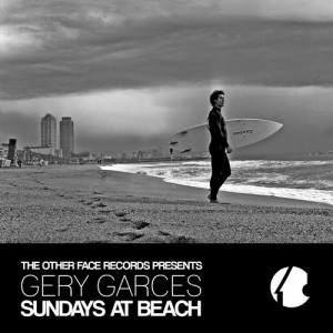 Gery Garces - Sundays at Beach [The Other Face Records]