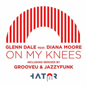 Glenn Dale feat. Diana Moore - On My Knees [HatorRecords]