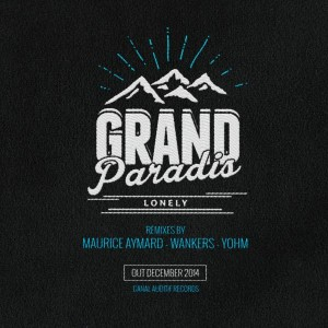 Grand Paradis - Lonely [Canal Auditif]