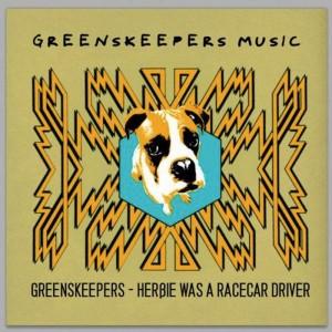 Greenskeepers - Herbie Was A Racecar Driver [Greenskeepers Music]