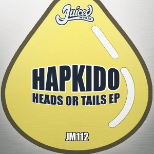 Hapkido - Heads Or Tails EP [Juiced Music]