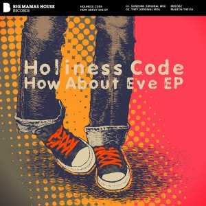 Holiness Code - How About Eve EP [Big Mamas House Records]