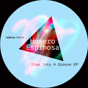 Homero Espinosa - Step Into A Groove EP [Nite Grooves]