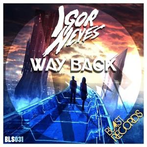 Igor Neves - Way Back [Blast Records]
