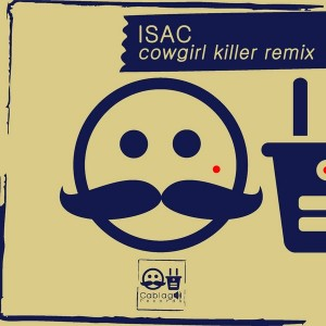 Isac - Cowgirl Killer [Cablage Records]