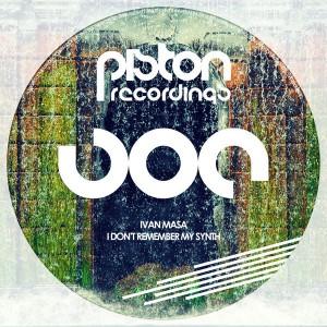 Ivan Masa - I Don't Remember My Synth [Piston Recordings]